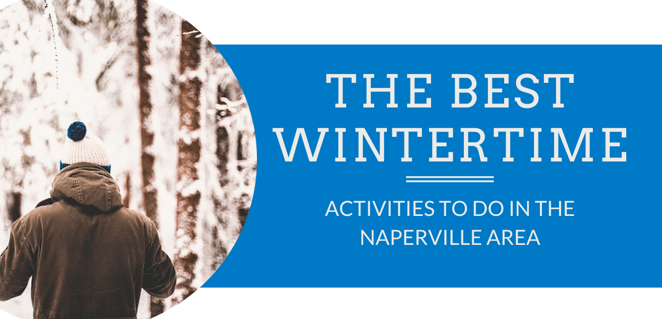 What Are the Best Wintertime Activities to Do in the Naperville Area?